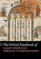The Oxford Handbook of Early Christian Biblical Interpretation (Oxford Handbooks)