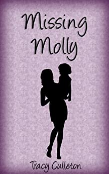 Missing Molly by [Tracy Culleton]