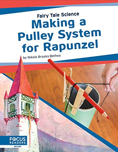 Making a Pulley System for Rapunzel (Fairy Tale Science)