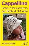 Cappellino Modello per Uncinetto: per Bimbi di 3 - 4 Anni