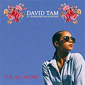 The All Alone (feat. Donnie Proctor & Khyenci)