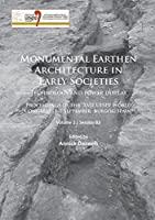 Monumental Earthen Architecture in Early Societies: Technology and Power Display: Proceedings of the XVII UISPP World Congress (1-7 September, Burgos, Spain) Session B3 (Proceedings of the Uispp World Congress)