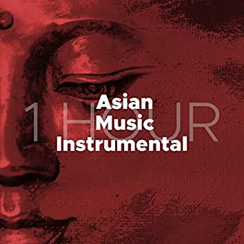 1 Hour of Asian Music Instrumental for Balance and Relaxation