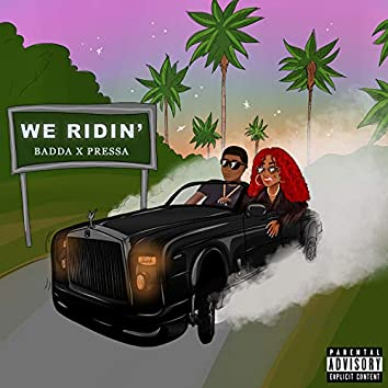 We Ridin'