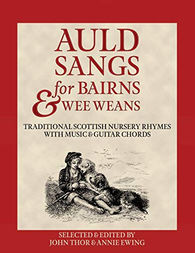 Auld Sangs for Bairns & Wee Weans: Traditional Scottish Nursery Rhymes with Music and Guitar Chords