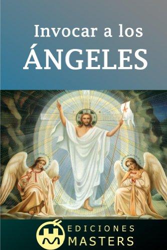 Invocar a los ángeles (Spanish Edition)