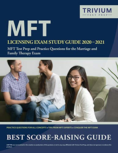 MFT Licensing Exam Study Guide 2020-2021: MFT Test Prep and Practice Questions for the Marriage and