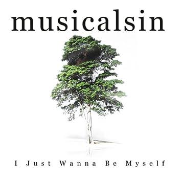 I Just Wanna Be Myself - Single