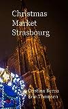 Christmas Market Strasbourg: Hardcover
