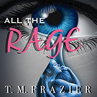 All the Rage                   By:                                                                                                                                 T. M. Frazier                               Narrated by:                                                                                                                                 Hollie Jackson,                                                                                        Roger Wayne                      Length: 7 hrs and 31 mins     35 ratings     Overall 4.8