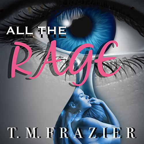 All the Rage                   By:                                                                                                                                 T. M. Frazier                               Narrated by:                                                                                                                                 Hollie Jackson,                                                                                        Roger Wayne                      Length: 7 hrs and 31 mins     812 ratings     Overall 4.5