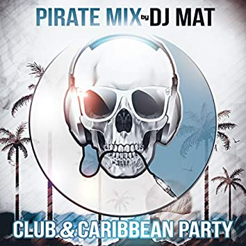 Pirate Mix (Club & Caribbean Party)