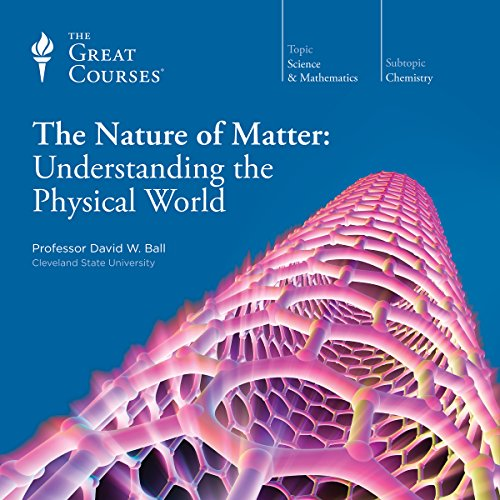 The Nature of Matter: Understanding the Physical World audiobook cover art
