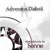 Songtexte von Advocatus Diaboli - Sterbend durch die Sonne