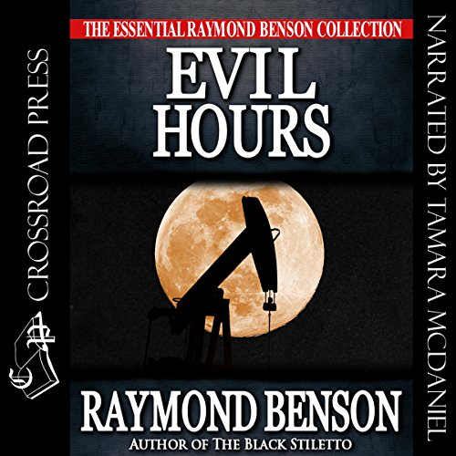 Evil Hours                   By:                                                                                                                                 Raymond Benson                               Narrated by:                                                                                                                                 Tamara McDaniel                      Length: 8 hrs and 19 mins     2 ratings     Overall 4.0