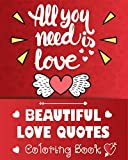 All You need Love is Beautiful Love Quotes Coloring Book: An Adult Coloring Book Theme of Love Simple Heart with Stress Relieving Featuring Lovely & ... 2021 Gift Ideas Valentine's Day Gift