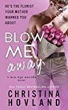 Blow Me Away: A laugh out loud, friends to lovers rom com! (Mile High Matched)