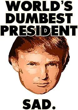 Trump World s Dumbest President Vinyl Decal Wall Laptop Bumper Sticker 5