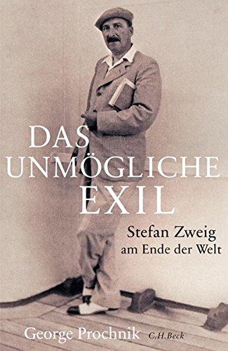 Das unmögliche Exil: Stefan Zweig am Ende der Welt