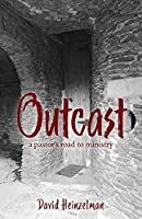 Outcast: a pastor's road to ministry