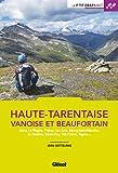 Haute-Tarentaise (2e ed): Aime, La Plagne, Peisey, Les Arcs, Bourg-Saint-Maurice, La Rosière, Sainte-Foy, Val d'Isère, Tignes (Le P'tit Crapahut)