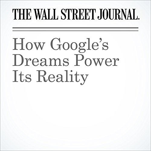 How Google's Dreams Power Its Reality cover art