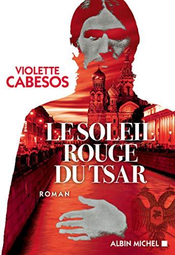 Le Soleil rouge du Tsar (French Edition)