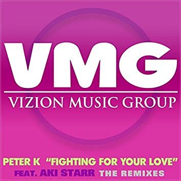 Fighting for Your Love (The Remixes)