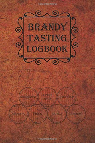 Brandy Tasting Logbook: a small notebook for every enthusiastic lover of the spirit made from a distillate of wine; N°01