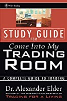 Study Guide for Come Into My Trading Room (Wiley Trading)