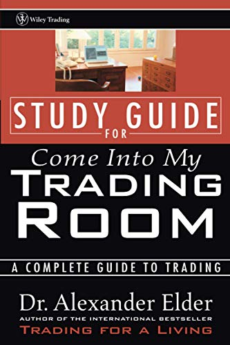 Study Guide for Come Into My Trading Room: A Complete Guide to Trading (Wiley Trading Advantage (Paperback))