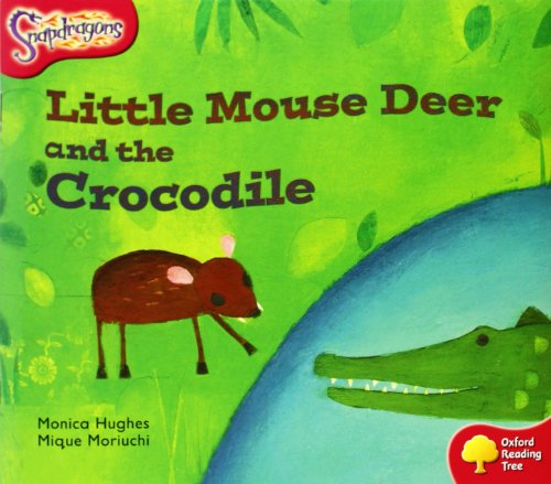 Oxford Reading Tree: Level 4: Snapdragons: Little Mouse Deer and the Crocodileの詳細を見る