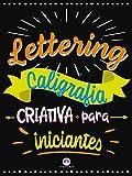 Lettering - Caligrafia criativa para iniciantes