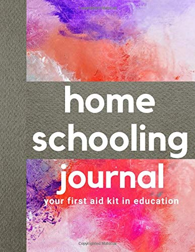 Compare Textbook Prices for Homeschooling Journal-Your First Aid Kit in Education: Writing Practice College Ruled Notebook For Non-Formal Education: Fun Learning/Back To School Series Home-Schooling Journals  ISBN 9798643839637 by Publishing, John Fox