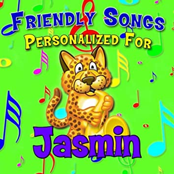 Friendly Songs - Personalized For Jasmin