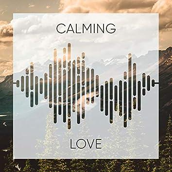 # Calming Love