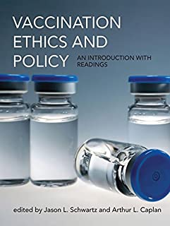 Vaccination Ethics and Policy: An Introduction with Readings (Basic Bioethics)