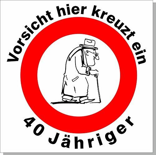 A-Z Store Geburtstagsschild 44x44cm Verkehrs- Verbotszeichen Schild zum 40. Geburtstag 020 Mann