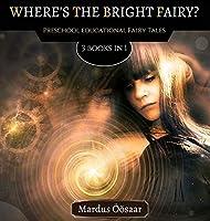 Where's The Bright Fairy: 3 Books In 1