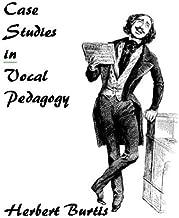 Case Studies in Vocal Pedagogy