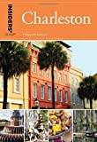Insiders' Guide® to Charleston: Including Mt. Pleasant, Summerville, Kiawah, and Other Islands (Insiders' Guide Series)