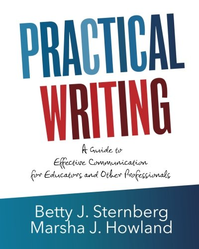 Practical Writing A Guide To Effective Communication For Educators And Other Professionals
