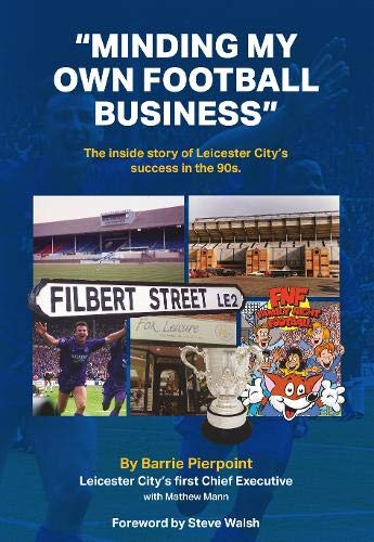 'Minding My Own Football Business': The Inside Story Of Leicester City's Success In The 90s