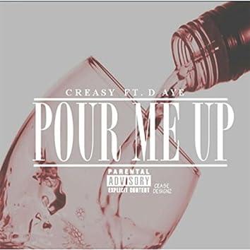 Pour Me Up (feat. D Aye)