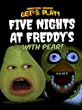 Clip: Annoying Orange Let's Play - Five Nights at Freddy's with Pear!