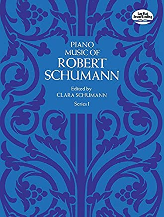 Piano Music of Robert Schumann, Series I (Dover Music for Piano) by Robert Schumann(1972-06-01)