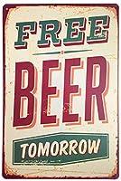 ERLOOD Free Beer Tomorrow 金属板ブリキ看板警告サイン注意サイン表示パネル情報サイン金属安全サイン