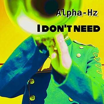 I Don't Need