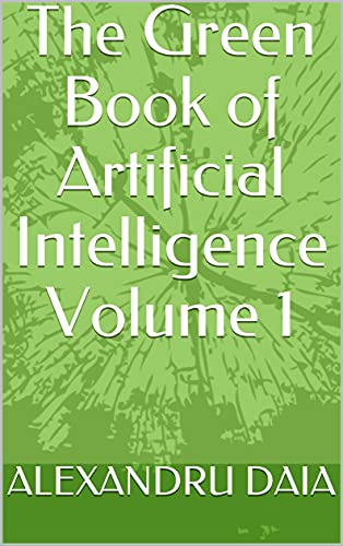 The Green Book of Artificial Intelligence Volume 1 (English Edition)