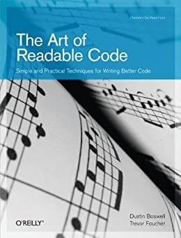[Dustin Boswell, Trevor Foucher]のThe Art of Readable Code: Simple and Practical Techniques for Writing Better Code (English Edition)